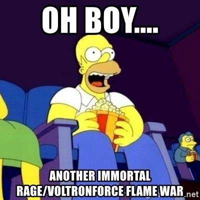 oh-boy-another-immortal-ragevoltronforce-flame-war.jpg